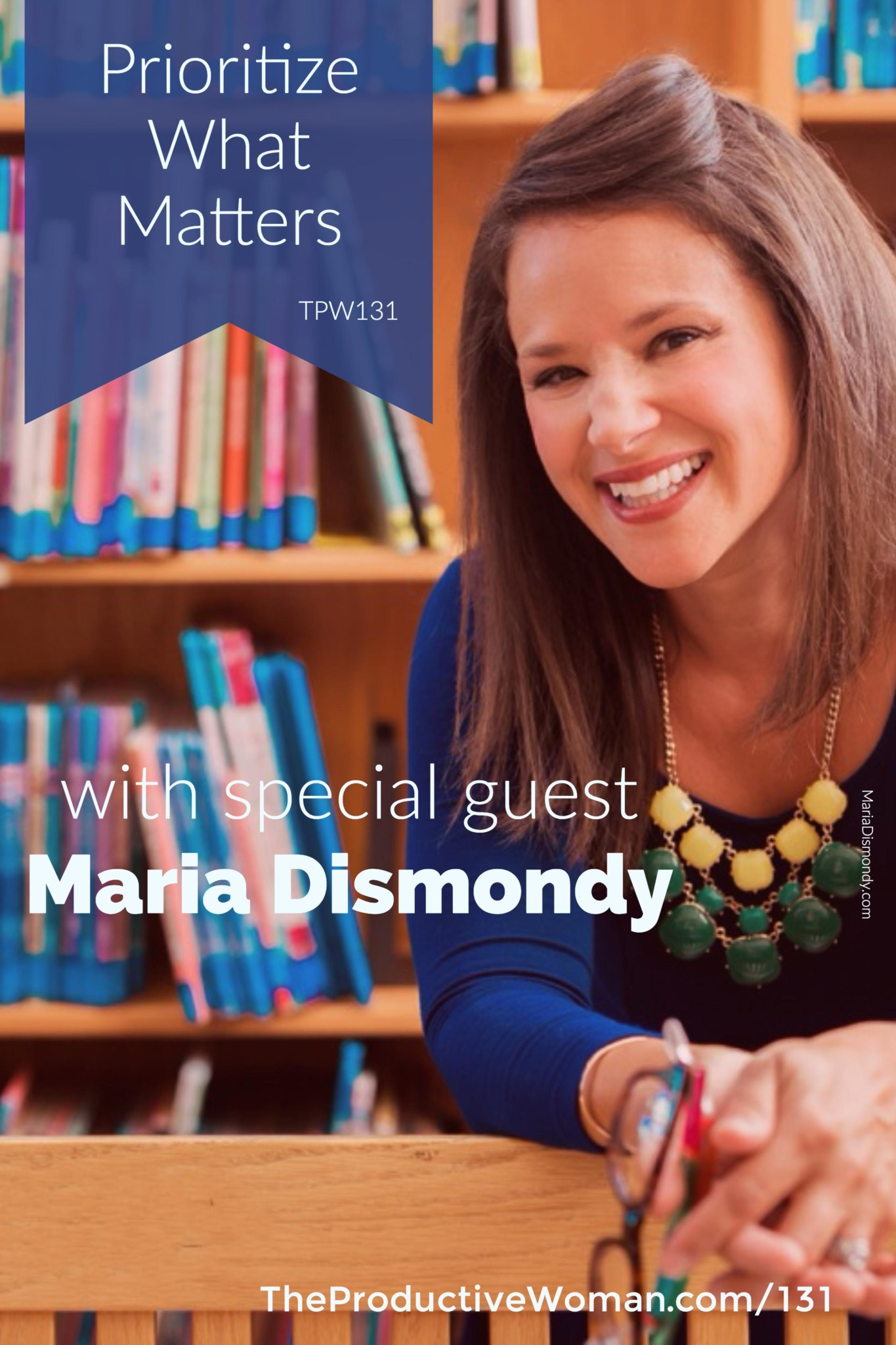 In episode 131 of The Productive Woman podcast, award-winning children's book author Maria Dismondy shares how she's intentionally built her life around her most important priorities.   Visit theproductivewoman.com/131 to hear more.