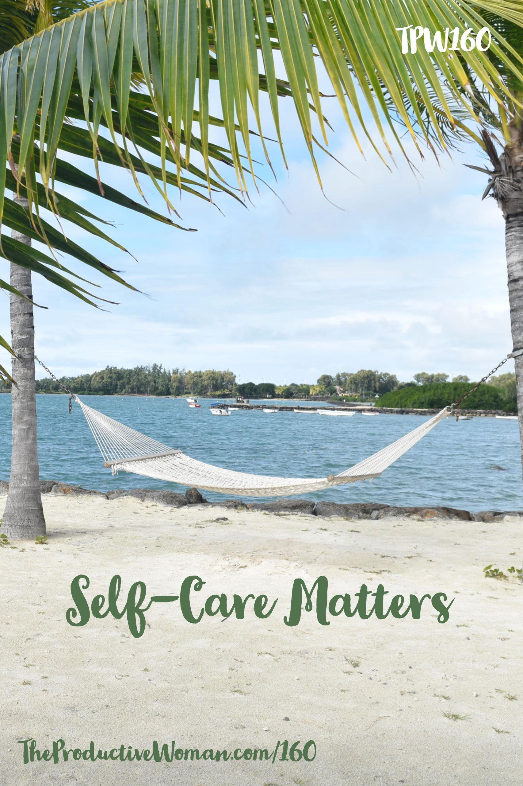 How can we make time for self-care in an already full life--and why should we? A few thoughts in episode 160 of The Productive Woman podcast. Find more at TheProductiveWoman.com/160.