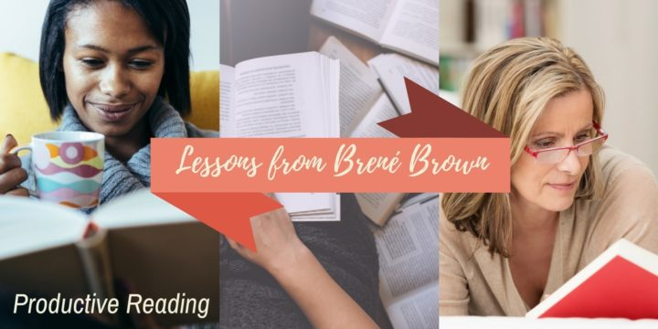 productivity lessons from the writings of Brené Brown