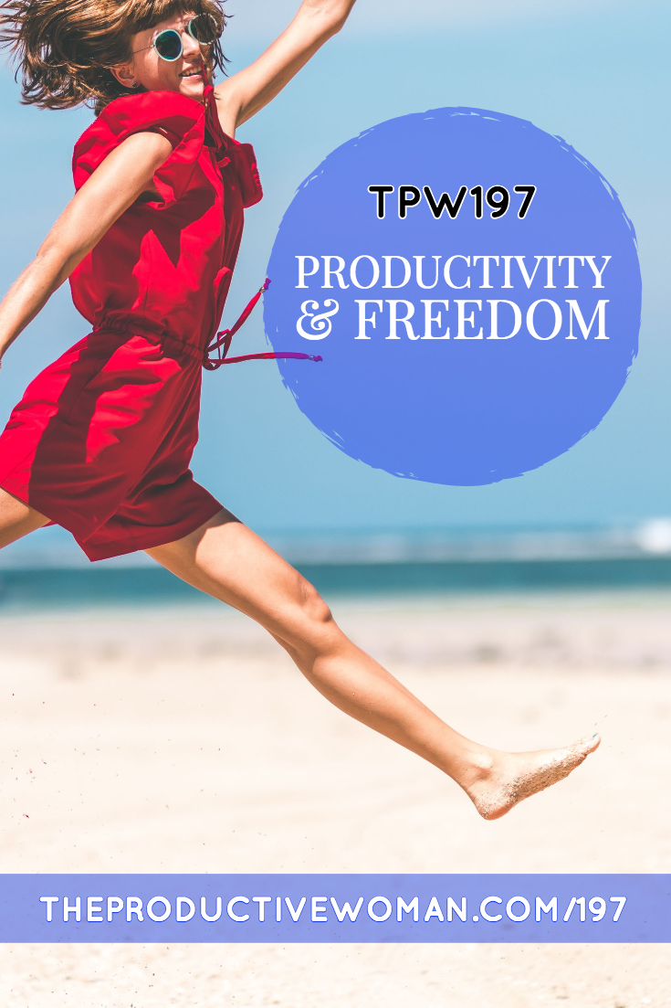 How are productivity and freedom connected? Can one contribute to the other? Looking at the connections in episode 197 of The Productive Woman podcast. Find more at TheProductiveWoman.com/197.
