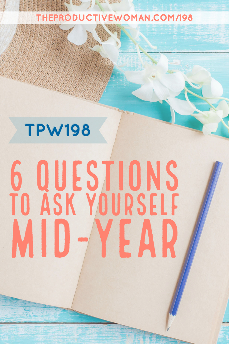 Are you on track for the year you want? Mid-year is a great time to pause and ask yourself some key questions. Suggestions in episode 198 of The Productive Woman podcast. Find more at TheProductiveWoman.com/198.