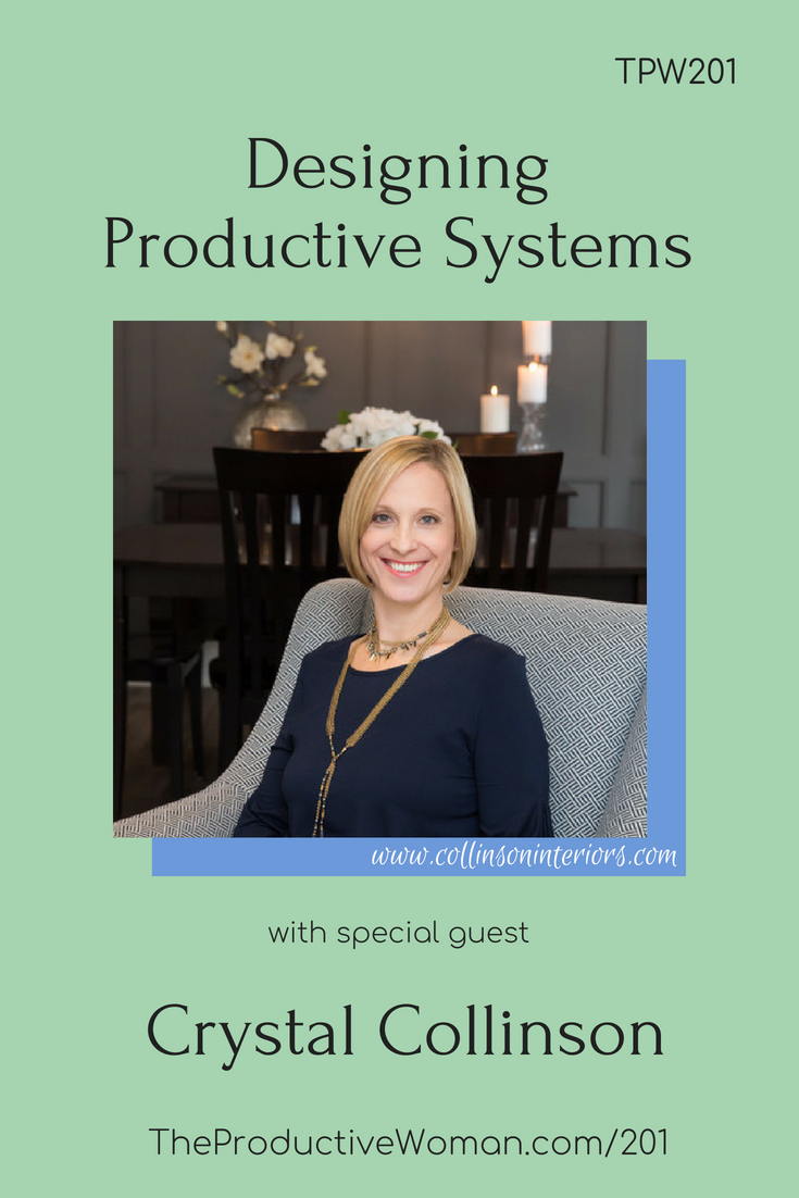 Episode 201 of The Productive Woman podcast features my conversation with interior designer Crystal Collinson. Find more at TheProductiveWoman.com/201.