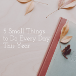 5 things to do every day
